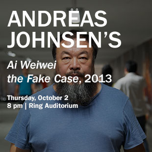 Andreas Johnsen's Ai Weiwei The Fake Case, 2013. Thursday, October 2 at 8 pm