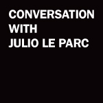 Julio LeParc Conversation