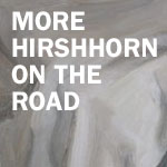 More Hirshhorn On the Road