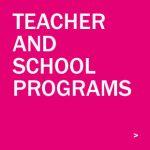 Teacher and School Programs