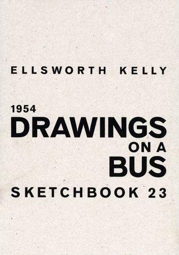 """Kelly, Ellsworth. """"Drawings on a Bus: Sketchbook 23, 1954"""""""