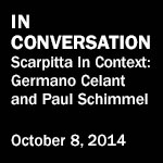 In Conversation - Scarpitta In Context: Germano Celant and Paul Schimmel on October 8, 2014