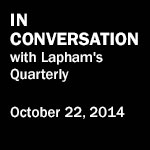 Days of Endless Time: In Conversation with Lapham's Quarterly