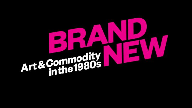 Thumbnail for Brand New: Art and Commodity in the 1980s