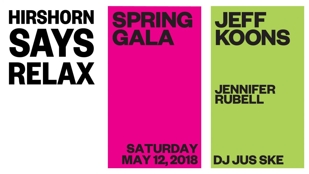 Hirshhorn Says Relax, Spring Gala, Saturday May 12, 2018, Jeff Koons, Jennifre Rubell, DJ Jus Ske