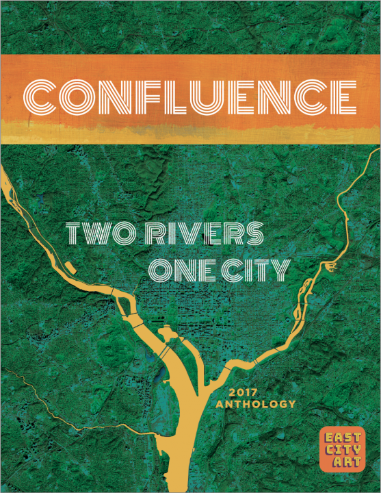 "Poster of event. Text reads ""Confluence. Two Rivers One City. 2017 Anthology. East City Art."""