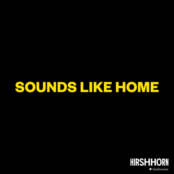 "Text graphic reads ""Sounds Like Home"" with Hirshhorn logo."