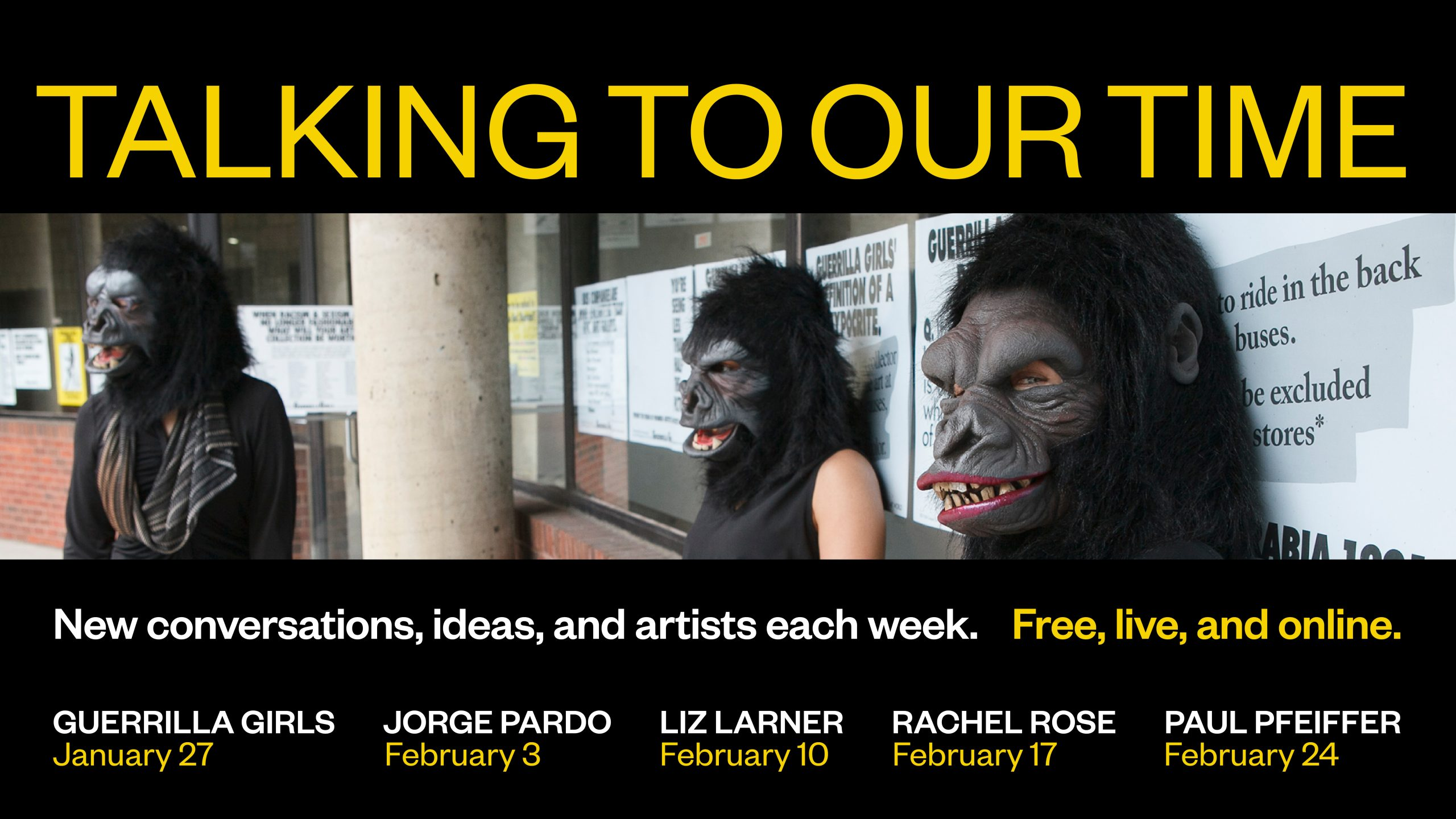 "Picture of three individuals wearing gorilla masks. Text reads ""Talking to our time. New conversations, ideas, and artists each week. Free, live and online..."""