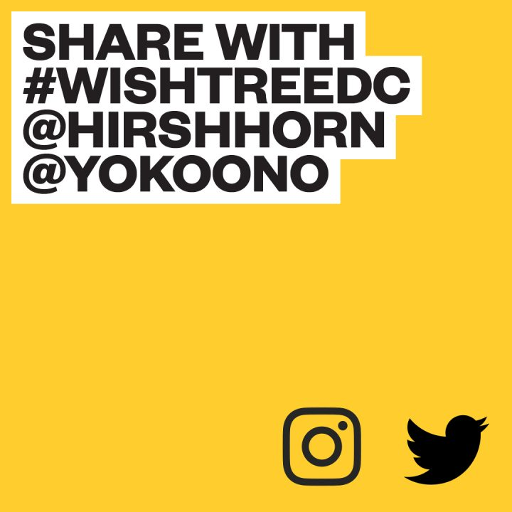 "Text reads ""Share with #wishtreedc @hirshhorn @yokoono"""